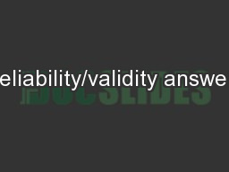 Reliability/validity answers