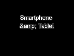 Smartphone & Tablet PowerPoint PPT Presentation