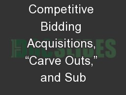 "Competitive Bidding Acquisitions, ""Carve Outs,"" and Sub"