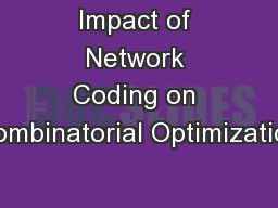 Impact of Network Coding on Combinatorial Optimization
