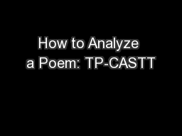 How to Analyze a Poem: TP-CASTT PowerPoint PPT Presentation