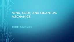 MIND, BODY, and QUANTUM Mechanics PowerPoint PPT Presentation