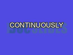 CONTINUOUSLY PowerPoint PPT Presentation