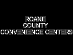 ROANE COUNTY CONVENIENCE CENTERS