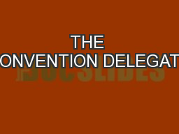 THE CONVENTION DELEGATE