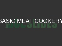 BASIC MEAT COOKERY PowerPoint PPT Presentation