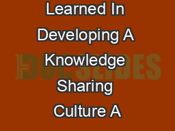 Lessons Learned In Developing A Knowledge Sharing Culture A