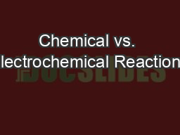 Chemical vs. Electrochemical Reactions