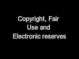 Copyright, Fair Use and Electronic reserves