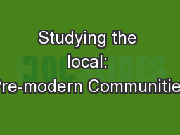 Studying the local: Pre-modern Communities