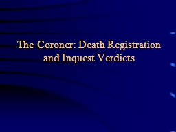 The Coroner: Death Registration and Inquest Verdicts