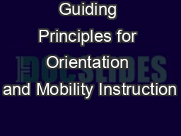 Guiding Principles for Orientation and Mobility Instruction
