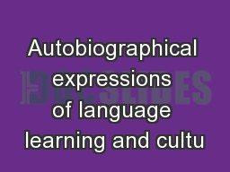Autobiographical expressions of language learning and cultu