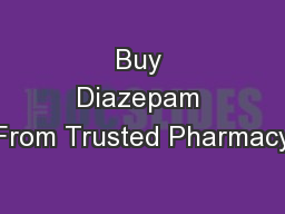 Buy Diazepam From Trusted Pharmacy