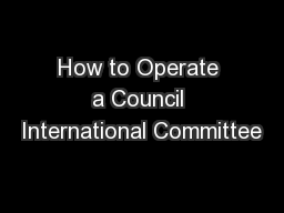 How to Operate a Council International Committee