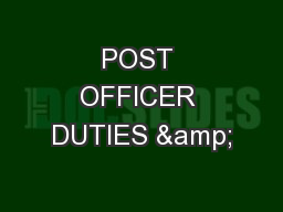 POST OFFICER DUTIES & PowerPoint PPT Presentation
