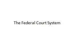 The Federal Court System PowerPoint PPT Presentation