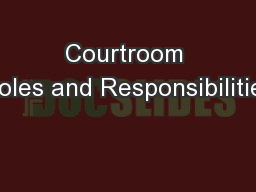 Courtroom Roles and Responsibilities
