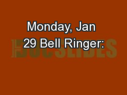 Monday, Jan 29 Bell Ringer: PowerPoint PPT Presentation