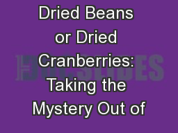 Dried Beans or Dried Cranberries: Taking the Mystery Out of