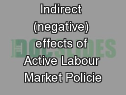 Indirect (negative) effects of Active Labour Market Policie PowerPoint PPT Presentation