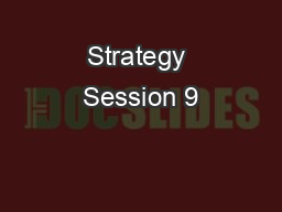 Strategy Session 9