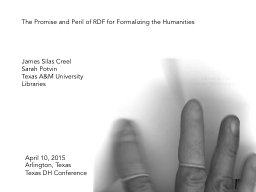 The Promise and Peril of RDF for Formalizing the Humanities PowerPoint PPT Presentation