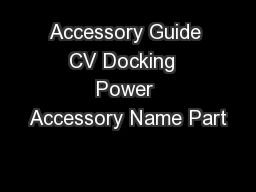Accessory Guide CV Docking  Power Accessory Name Part