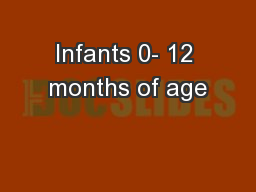 Infants 0- 12 months of age PowerPoint PPT Presentation