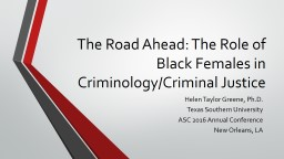 The Road Ahead: The Role of Black Females in Criminology/Cr PowerPoint PPT Presentation