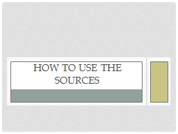 How to use the Sources
