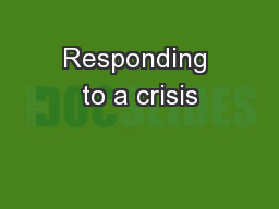 Responding to a crisis PowerPoint PPT Presentation