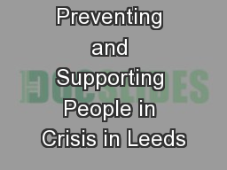 Preventing and Supporting People in Crisis in Leeds PowerPoint PPT Presentation