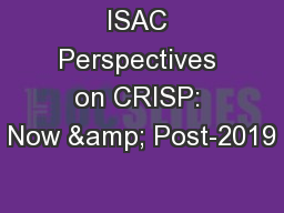 ISAC Perspectives on CRISP: Now & Post-2019