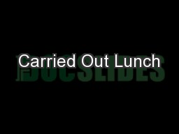 Carried Out Lunch