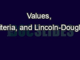 Values, Criteria, and Lincoln-Douglas PowerPoint PPT Presentation