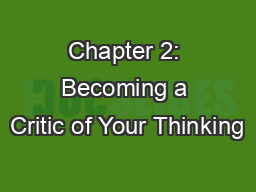 Chapter 2: Becoming a Critic of Your Thinking