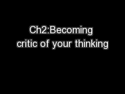 Ch2:Becoming critic of your thinking