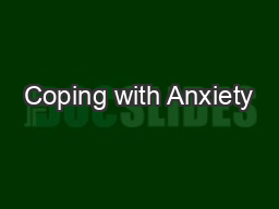 Coping with Anxiety PowerPoint Presentation, PPT - DocSlides