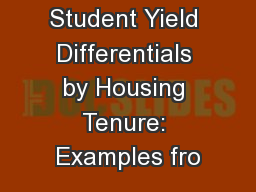 Student Yield Differentials by Housing Tenure: Examples fro