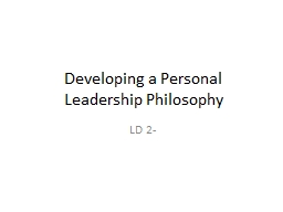 Developing a Personal Leadership Philosophy PowerPoint PPT Presentation