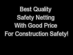 Best Quality Safety Netting With Good Price For Construction Safety!