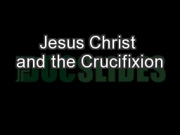 Jesus Christ and the Crucifixion