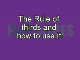 The Rule of thirds and how to use it: