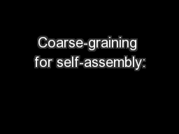 Coarse-graining for self-assembly: