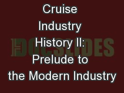 Cruise Industry History II: Prelude to the Modern Industry