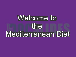 Welcome to the Mediterranean Diet
