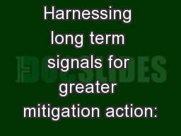 Harnessing long term signals for greater mitigation action: