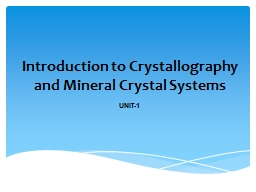 Introduction to Crystallography and Mineral Crystal Systems PowerPoint PPT Presentation