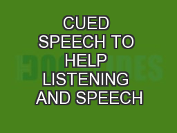 CUED SPEECH TO HELP LISTENING AND SPEECH PowerPoint PPT Presentation